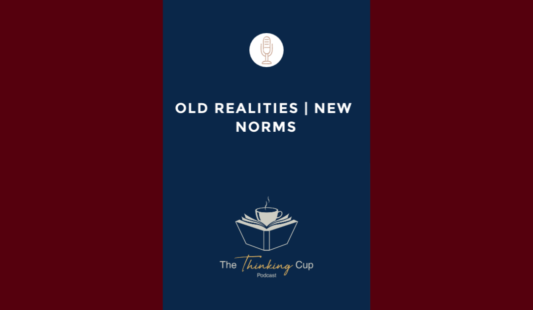 Old Realities | New Norms