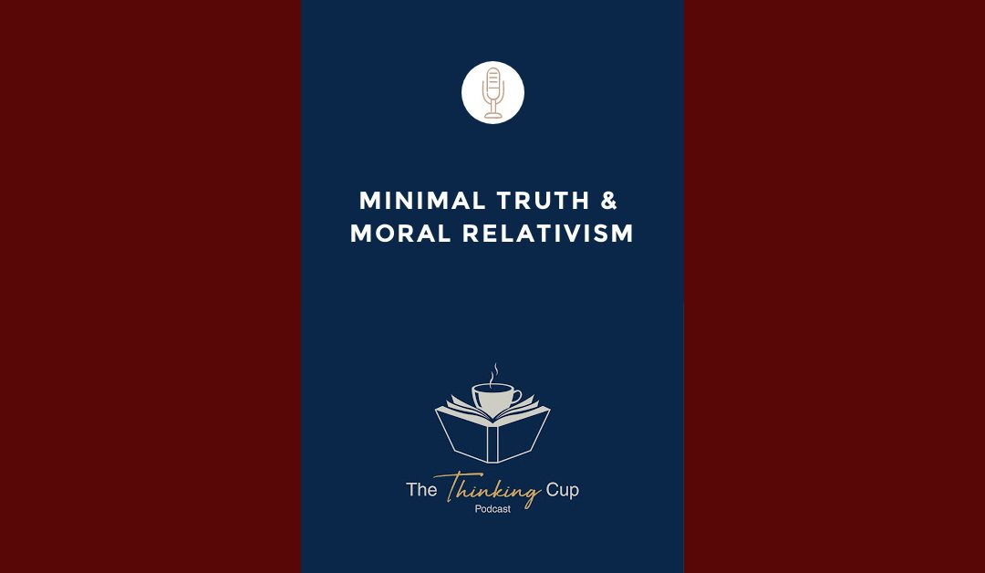 Minimal Truth & Moral Relativism