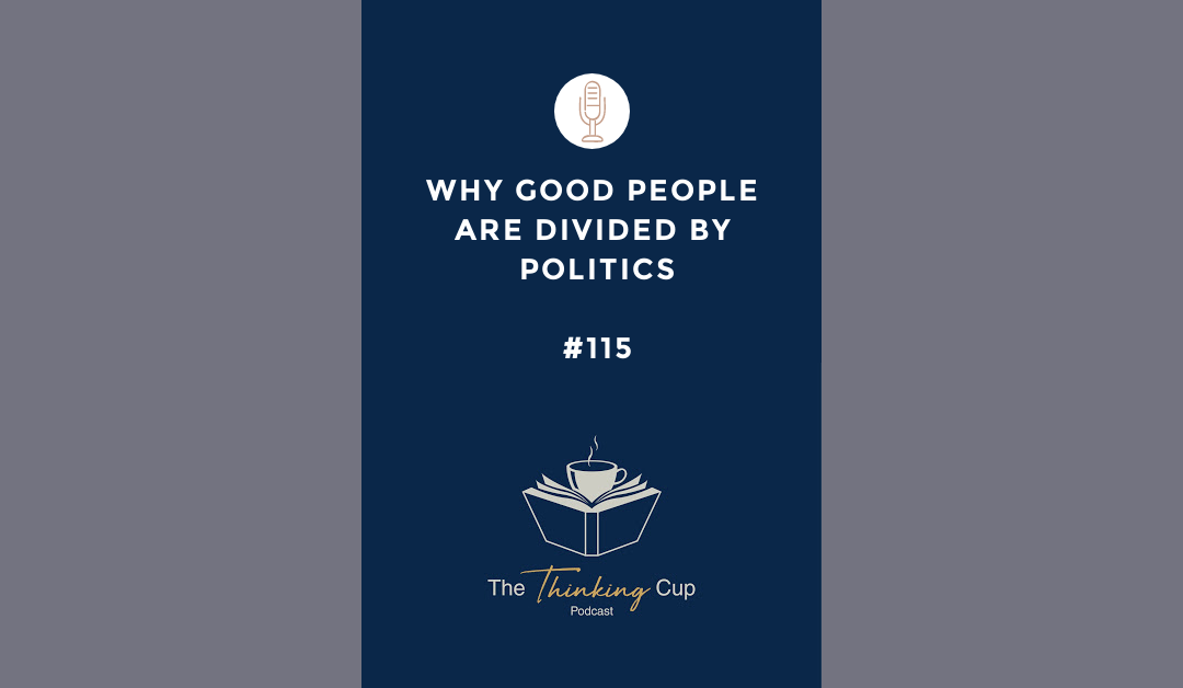 Why Good People Are Divided by Politics (Part 1)